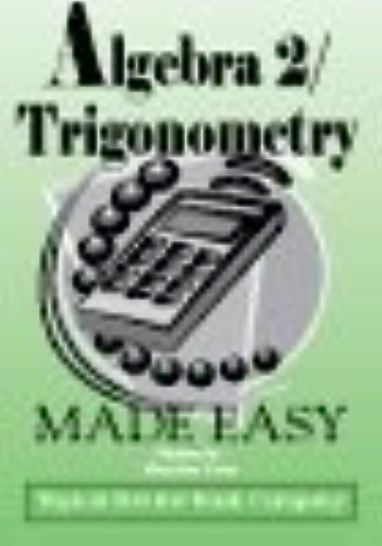 Algebra 2/Trigonometry Made Easy