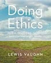 Doing Ethics: Moral Reasoning, Theory, and Contemporary Issues (Fifth Edition)