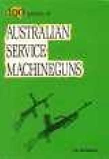 100 Years of Australian Service Machine Guns