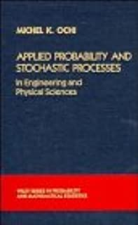 Applied Probability and Stochastic Processes in Engineering and Physical Sciences