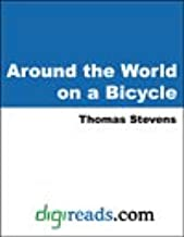 Around the World on a Bicycle (Classics of American Sport)