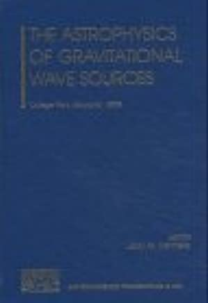The Astrophysics of Gravitational Wave Sources (AIP Conference Proceedings / Astronomy and Astrophysics): Joan M. Centrella: 9780735401570: Amazon.com: ...