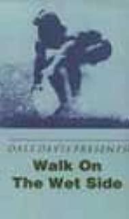 Walk on the Wetside DVD - Dale Davis - Classic Surfing Movie by Dale Davis