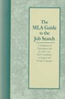 The Mla Guide to the Job Search: A Handbook for Departments and for Phds and Phd Candidates in English and Foreign Languages