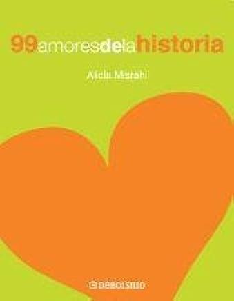 99 Amores De La Historia