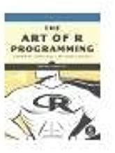 The Art of R Programming A Tour of Statistical Software Design by Matloff, Norman [No Starch Press,2011] (Paperback)