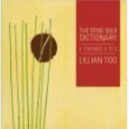 The Feng Shui Dictionary a Portable A to Z by Lillian Too (2009-08-02)
