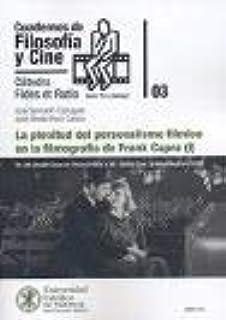 La plenitud del Personalismo fílmico en la filmografía de Frank Capra (I): De Mr. Deeds Goes to Town (1936) a Mr. Smith Goes to Washington (1939) (Cuadernos de Filosofía y Cine)