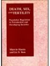 Death, Sex, and Fertility: Population Regulation in Preindustrial and Developing Societies