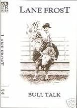 Bull Talk: By Lane Frost (World Champion Bull Rider)