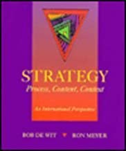 Strategy: Process, Content and Context - An International Perspective by Bob De Wit (1994-04-26)