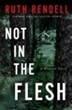 Not in the Flesh: A Wexford Novel (Inspector Wexford Book 21)