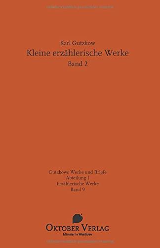 Kleine erzählerische Werke Band 2 (Gutzkows Werke und Briefe)