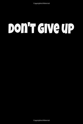 don't give up notebook: Lined Notebook / journal Gift,110 Pages,6x9,Soft Cover,Matte FinishFunny Card Alternative, 6*9 110 pages