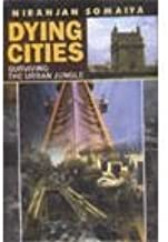 Dying cities: Surviving the urban jungle