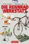 Die Rennrad-Werkstatt. Delius Klasing - Edition Moby Dick Tour ; 3895951668 Dirk Zedler/Thomas Musch. [Abb.: Robert Kühnen ...],