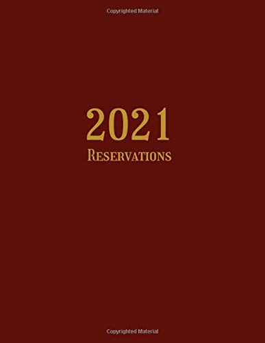 Restaurant Reservations Book 2021: Undated Reservation Log Book for Daily Use - 369 Pages for the Use of Over One Year