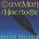 Master Cylinder by Caveman Shoestore (1995-04-16)