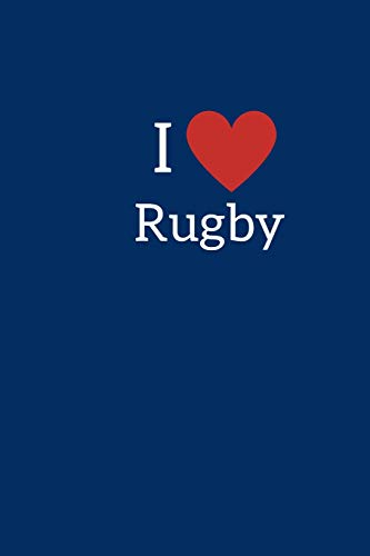 I Love Rugby: Novelty Rugby Journal Gifts for Men, Boys, Women & Girls, Blue Green Lined Paperback A5 Notebook (6