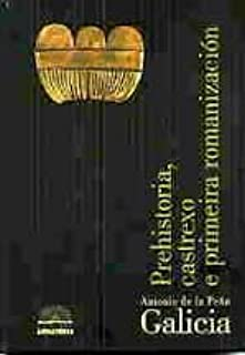 Galicia. Prehistoria, castrexo e primeira romanización