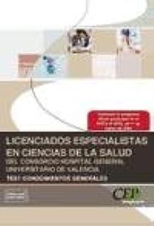 Licenciados Especialistas en Ciencias de la Salud del Consorcio Hospital General Universitario de Valencia. Test Conocimientos Generales (Colección 1368)