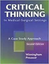 Critical Thinking In Medical Surgical Settings - A Case Study Approach Second Edition (2nd Edition)