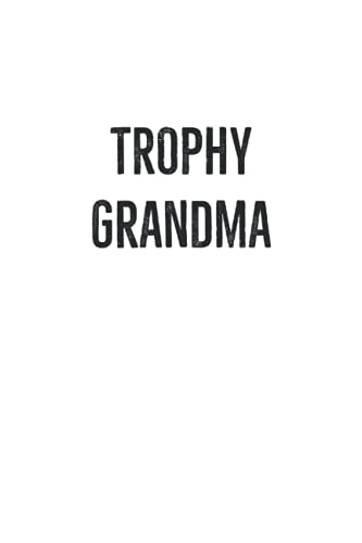 Trophy Grandma: Lined Journal, 120 Pages, 6 x 9, Soft Cover, Matte Finish