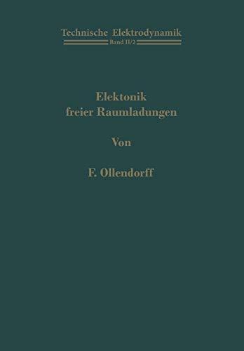 Elektronik freier Raumladungen (Technische Elektrodynamik / Innere Elektronik) (German Edition) (Technische Elektrodynamik, 2 / 2, Band 2)