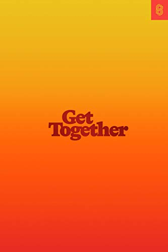 Get Together: How to build a community with your people