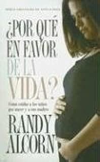 Por Que En Favor De La Vida/ Why Pro-life (Spanish Edition)