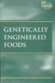 Genetically Engineered Foods (At Issue Series)