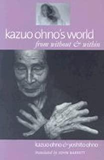 Kazuo Ohno's World (04) by Ohno, Kazuo - Ohno, Yoshito [Paperback (2004)]