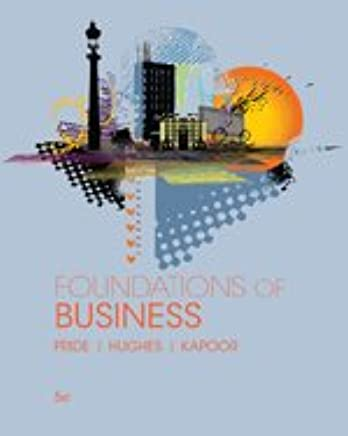 Foundations of Business, 5th + MindTap Introduction to Business, 1 term - 6 months Access Card for Pride/Hughes/Kapoors Foundations of Business, 5th ... months Access Card for Kelly/Williams  BUSN 9