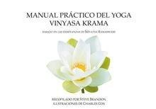 Manual Practico Del Yoga Vinyasa Krama: Based on the Teachings of Srivatsa Ramaswami