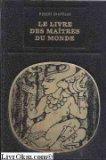 Le livre des maitres du monde - Bibliiothèque des Grandes Enigmes