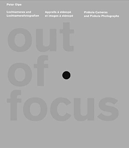 Out of Focus. Lochkamerafotografie und Lochkameras: Appareils à sténopé et leurs images. Allemand/Français/Anglais (NIGGLI EDITIONS)