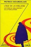 L'AGE DE LA VIEILLESSE. Histoire du vieillissement de la population, édition 1997