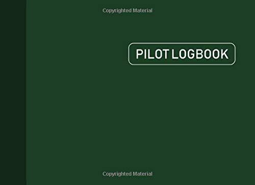Pilot Logbook: Aviation Pilot Logbook, Flight Crew Record Book, Aviation Pilot Logbook, Pilot Flight Journal, 109 Pages, Dark Green Cover (8.25