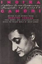Indira Gandhi: Letters to an American Friend, 1950-1984