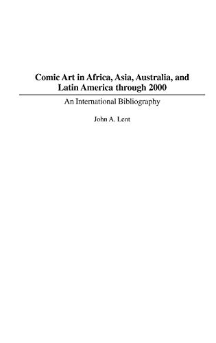 Comic Art Of Africa, Asia, Australia, and Latin America Through 2000: An International Bibliography