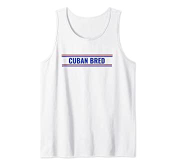 Cuban Bred Funny Cuban American in Miami Cuban Proud Tank Top