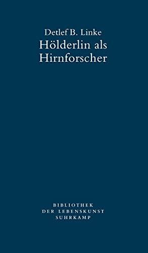Hölderlin als Hirnforscher: Lebenskunst und Neuropsychologie (Bibliothek der Lebenskunst)