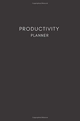 Productivity Planner: Productivity Journal / Daily & Weekly Planner / Schedule Organizer - Non Dated 9' x 6' - Crush Your 2018 & 2019 Goals (Productivity and goals planner)