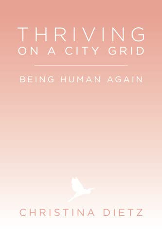 Thriving on a City Grid: Being Human Again