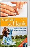 Klopf dich schlank - Erfolgreich abnehmen mit Klopfakupressur + Begleit-CD