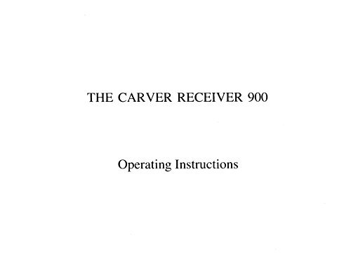 Carver 900 Receiver Owners Instruction Manual Reprint [Plastic Comb]
