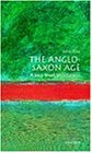 The Anglo-Saxon Age: A Very Short Introduction (Very Short Introductions)