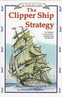 The Clipper Ship Strategy: For Success in Your Career, Business and Investments (Uncle Eric Book)