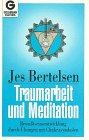 Traumarbeit und Meditation. Bewußtseinsentwicklung durch Übungen mit Chakrasymbolen - Jes Bertelsen