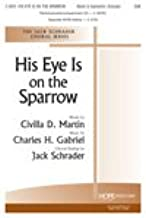 HIS EYE IS ON THE SPARROW - Jack Schrader - - Sheet Music